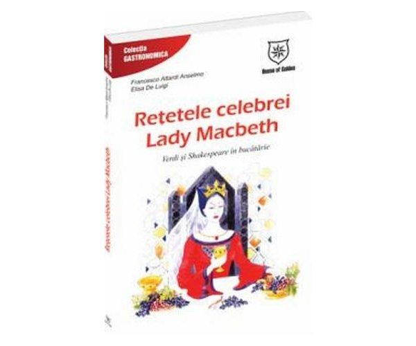 RETETELE CELEBREI LADY MACBETH