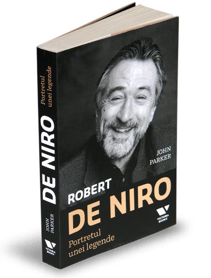 ROBERT DE NIRO. PORTRETUL UNEI LEGENDE