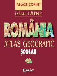 ATLAS GEOGRAFIC SCOLAR ROMANIA EDITIA 7 REVAZUTA SI ACTUALIZATA