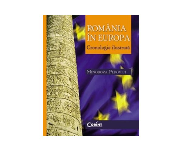 ROMANIA IN EUROPA - CRO NOLOGIE ILUSTRATA