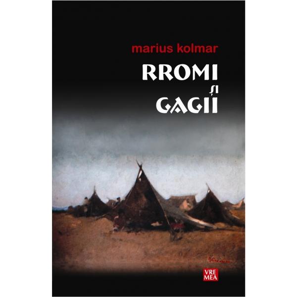 Rromi si Gagii - Marius Kolmar