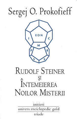 Rudolf Steiner si intemeierea noilor misterii - Sergej Prokofieff