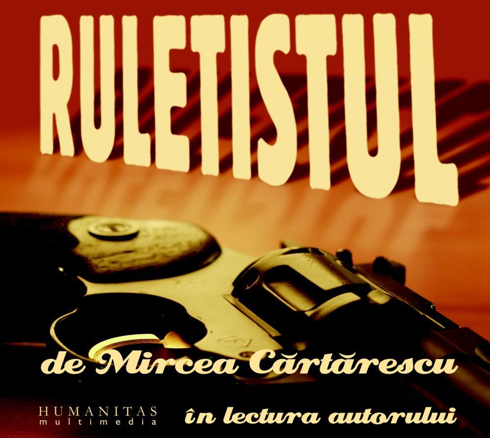 Ruletistul cd - Mircea Cartarescu