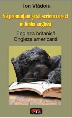 SA PRONUNTAM SI SA SCRIEM CORECT IN LIMBA ENGLEZA