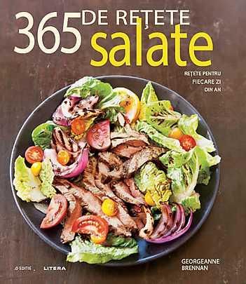 SALATE. 365 DE RETETE PENTRU...