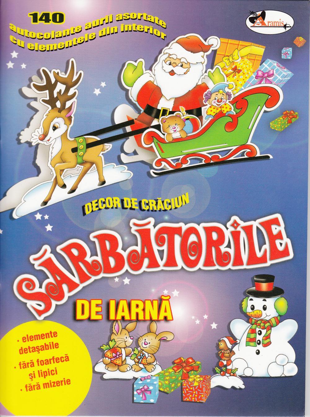 SARBATORILE DE IARNA - DECOR DE CRACIUN ( CARTE DE ACTIVITATI CU AUTOCOLANTE )