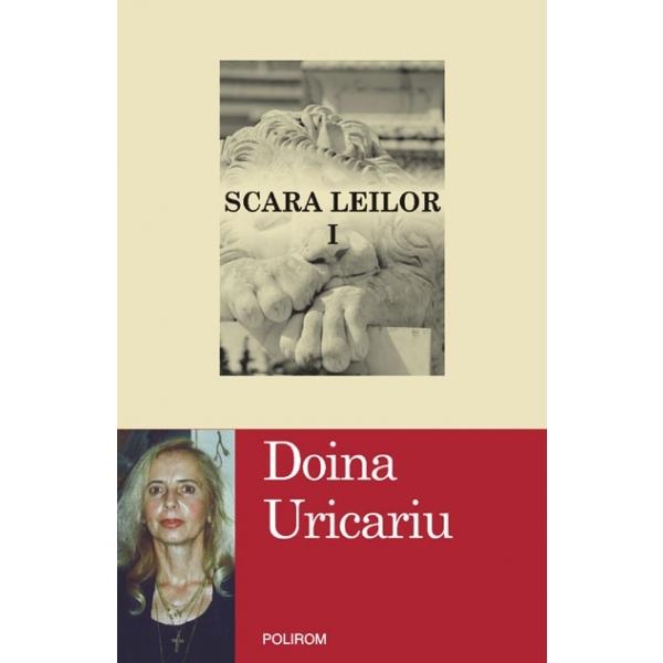 Scara leilor (vol.I, vol. II), Uricariu Doina