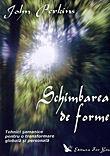 SCHIMBAREA DE FORME
