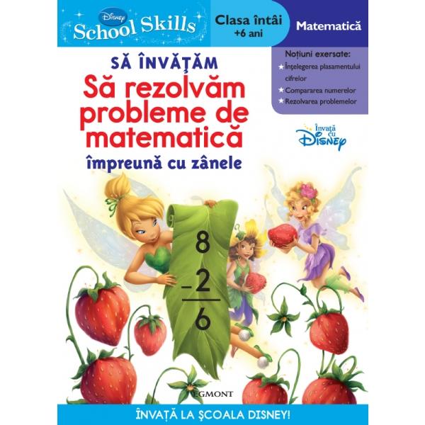 SCHOOL SKILLS + 6 ANI - SA INVATAM CUM SA REZOLVAM PROBLEME DE MATEMATICA CU ZANELE DISNEY
