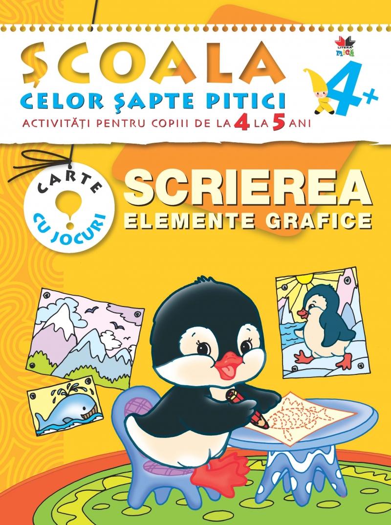 SCRIEREA. ELEMENTE GRAFICE 4-5 ANI EDITIA 2