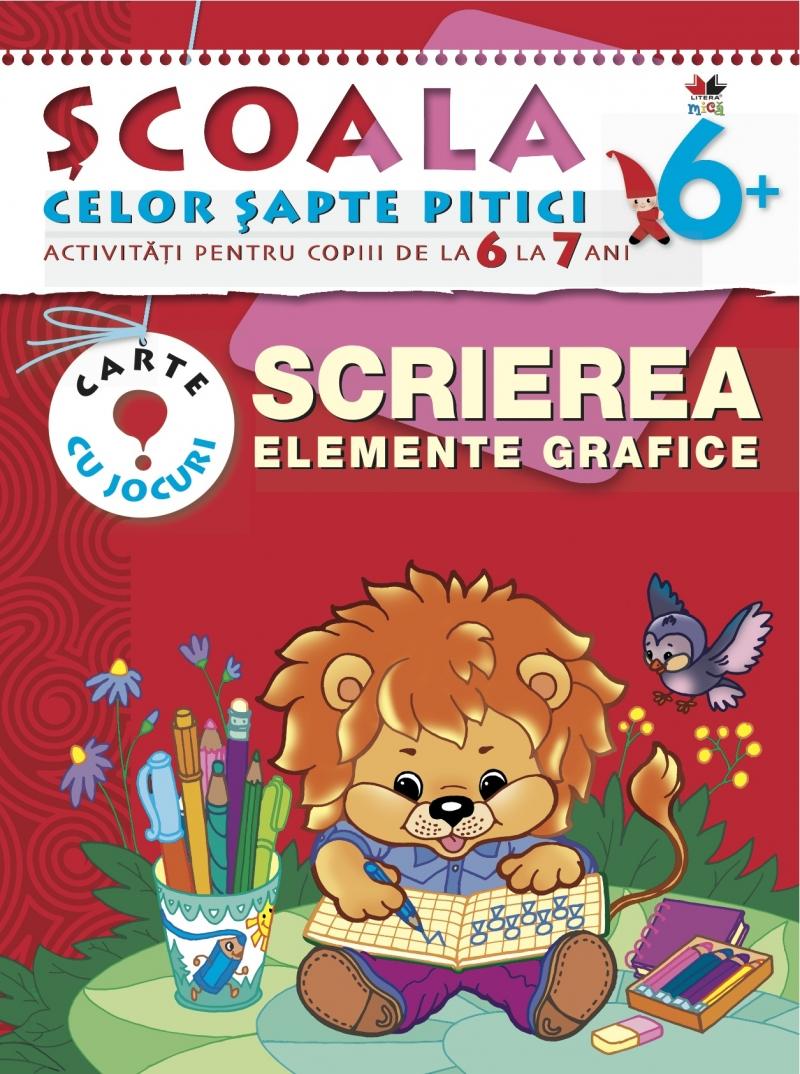 SCRIEREA. ELEMENTE GRAFICE 6-7 ANI EDITIA 2
