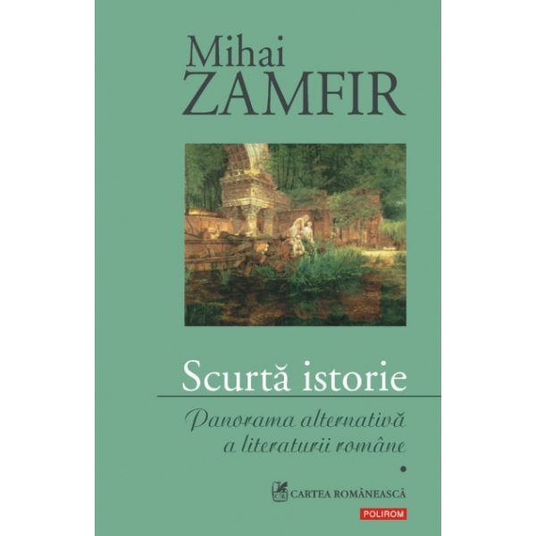 SCURTA ISTORIE. PANORAMA ALTERNATIVA A LITERATURII ROMANE