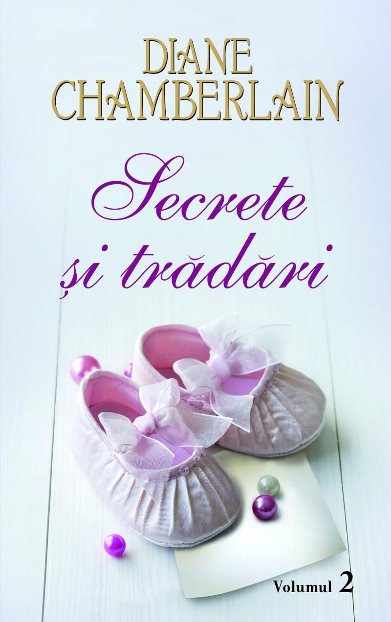 Secrete si tradari volumul 2 - Diane Chamberlain