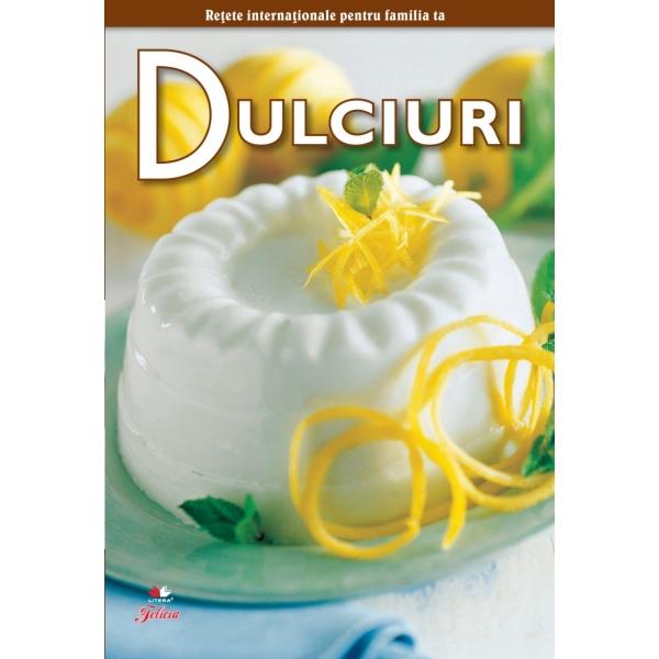 DULCIURI. SECRETELE BUCATARIEI VOLUMUL 8