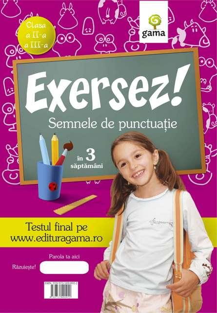 SEMNELE DE PUNCTUATIE/ EXERSEZ
