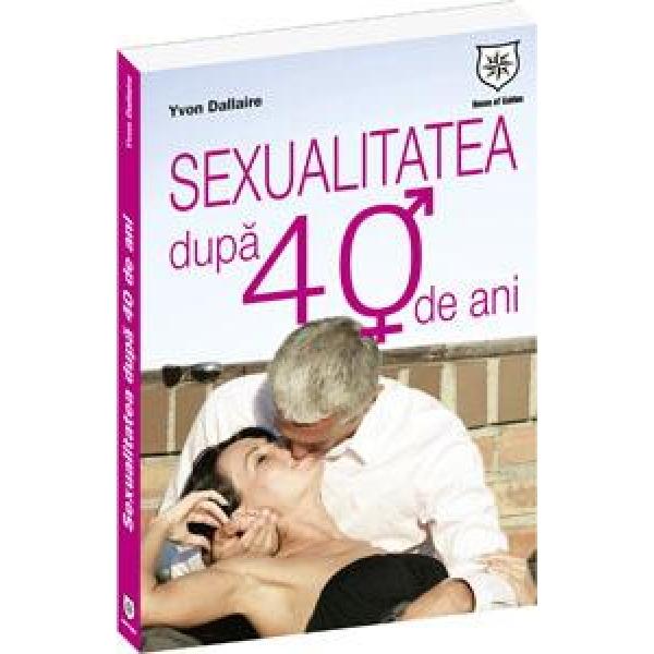 SEXUALITATEA PESTE 40 DE ANI