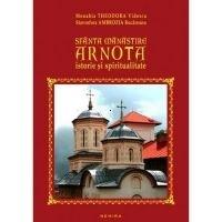 SFANTA MANASTIRE ARNOTA - ISTORIE SI SPIRITUALITATE