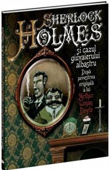 SHERLOCK HOLMES SI CAZUL GIUVAIERULUI ALBASTRU