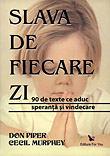 SLAVA DE FIECARE ZI .