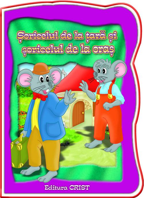 SORICELUL DE LA TARA SI SORICELUL DE LA ORAS (COP. + 24 PG.)