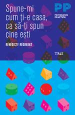 SPUNE-MI CUM TI-E CASA, CA SA ITI SPUN CINE ESTI