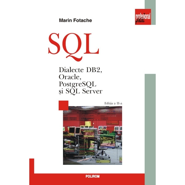 SQL. DIALECTE DB2, ORACLE, POSTGRESQL SI SQL SERVER EDITIA CARTONAT