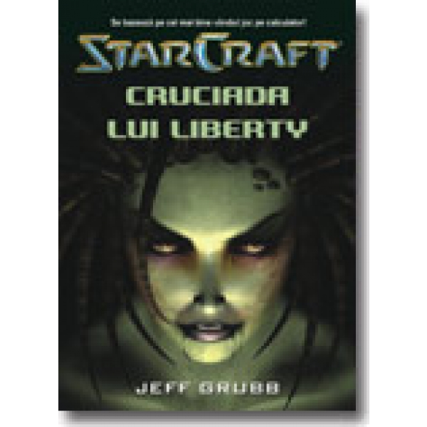 STAR CRAFT 1 - CRUCIADA LUI LIBERTY