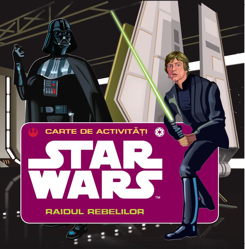 STAR WARS. RAIDUL REBELILOR. CARTE DE ACTIVITATI
