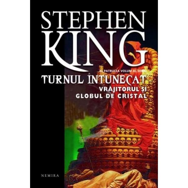 STEPHEN KING TURNUL INTUNECAT: VRAJITORUL SI GLOBUL DE CRISTAL
