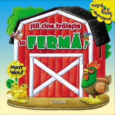 STII CINE TRAIESTE LA FERMA?
