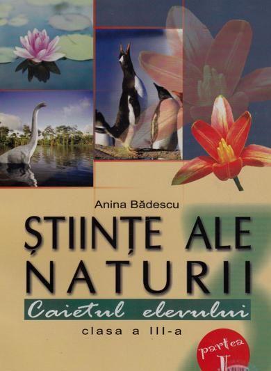 Stiinte caiet clasa a III-a semestrul I - Badescu Anina