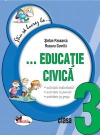 Stiu sa lucrez la...Educatie civica clasa a III-a. Fise - Stefan Pacearca, Roxana Gavrila