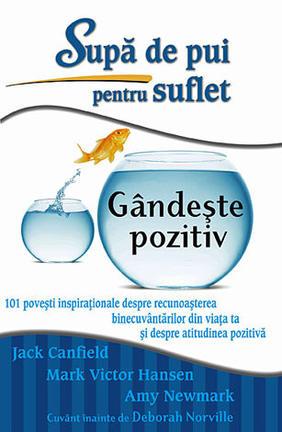 SUPA DE PUI PENTRU SUFLET : GANDESTE POZITIV
