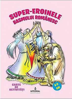 SUPER-EROINELE BASMULUI ROMANESC