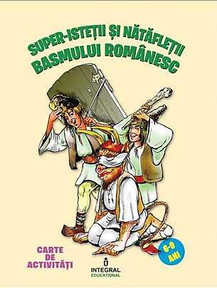 SUPER-ISTETII SI NATAFLETII BASMULUI ROMANESC