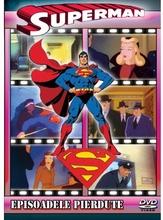 SUPERMAN EPISOADELE PIERDUTE