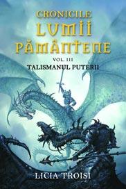 TALISMANUL PUTERII - CRONICILE LUMII PAMANTENE III
