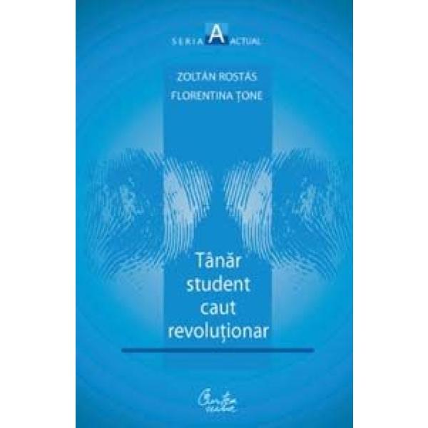 Tanar student caut revolutionar, Zoltan Rostas