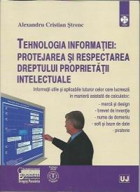 TEHNOLOGIA INFORMATIEI. PROTEJAREA SI RESPECTAREA DREPTULUI PROPIETATII INTELECTUALE