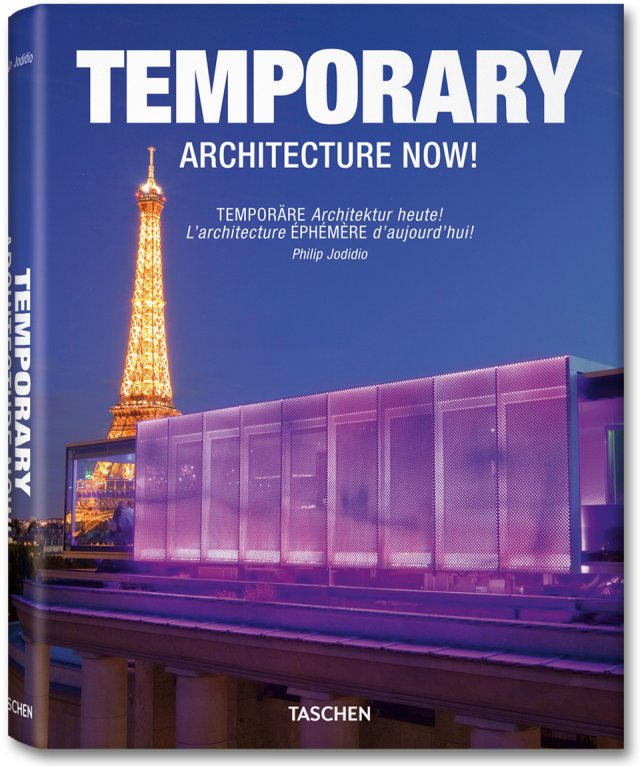 Temporary architecture now! - Philip Jodidio