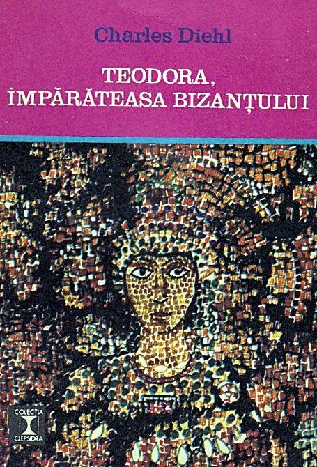 TEODORA - IMPARATEASA BIZANTULUI