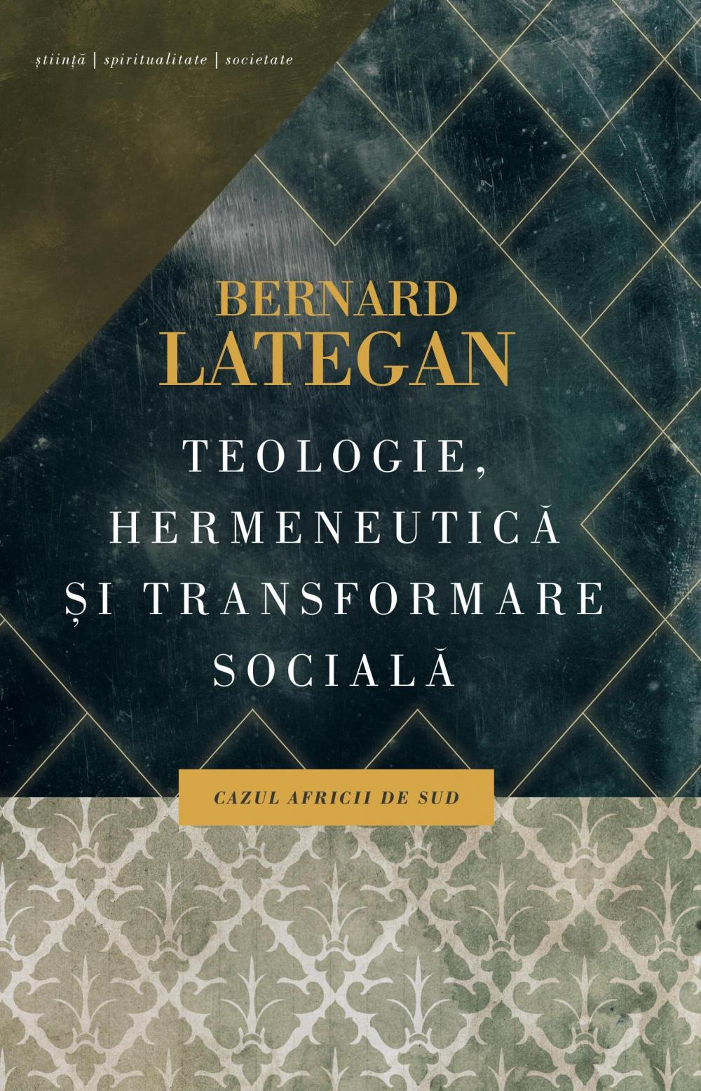 TEOLOGIE, HERMENEUTICA SI TRANSFORMARE SOCIALA