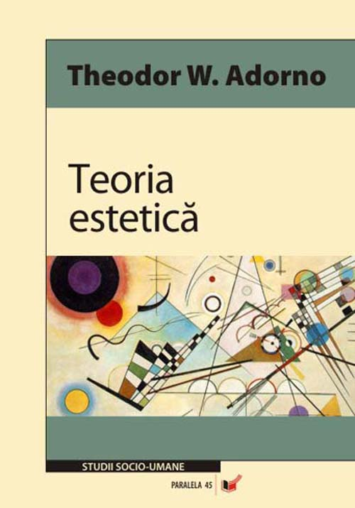 Teoria estetica. Editia 2 - Theodor W. Adorno