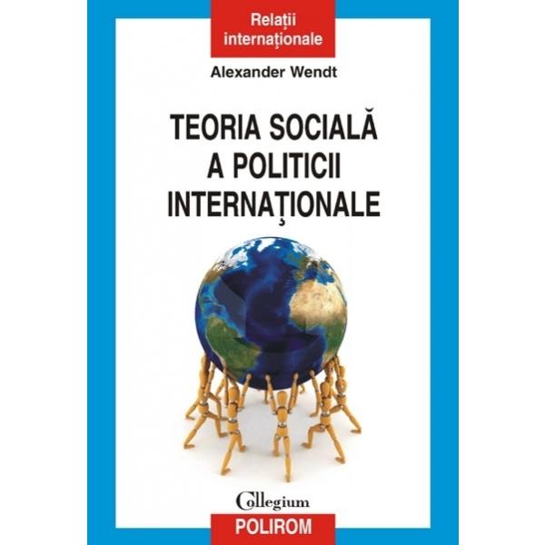 TEORIA SOCIALA A POLITI CII INTERNATIONALE