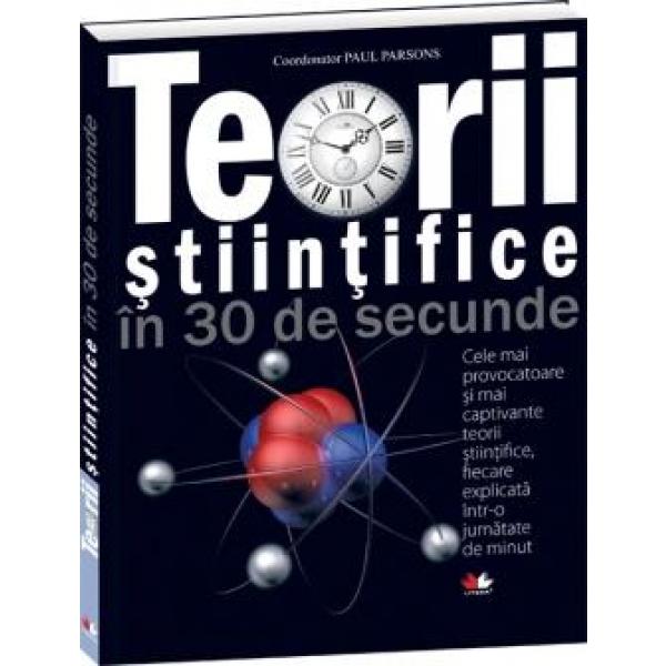 TEORII STINTIFICE IN 30 DE SECUNDE