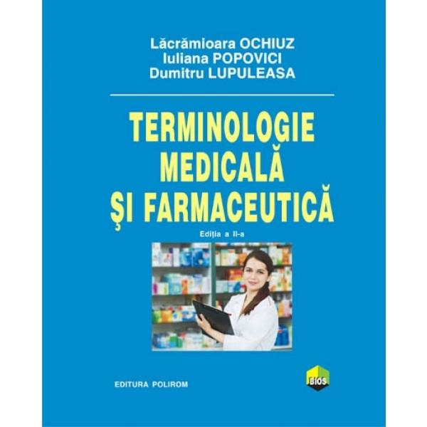TERMINOLOGIE MEDICALA SI FARMACEUTICA EDITIA 2