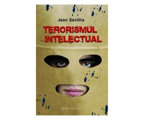 TERORISMUL INTELECTUAL .
