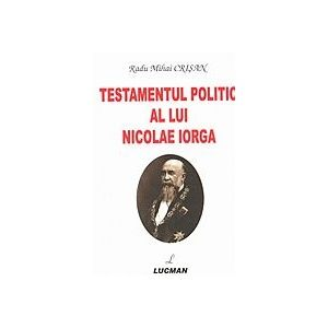 TESTAMENTUL POLITIC AL LUI NICOLAE IORGA
