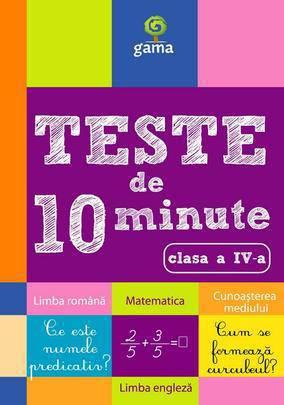 TESTE DE 10 MINUTE. CLASA IV