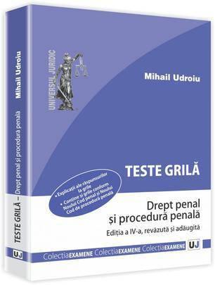 TESTE GRILA DREPT PENAL SI PROCEDURA PENALA ED 2 (UDROIU)